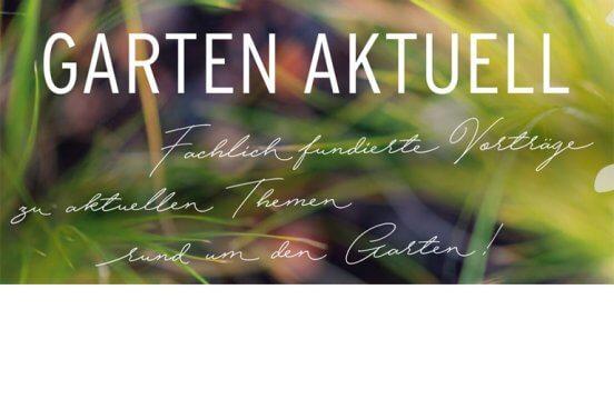 Fachvorträge zu aktuellen Themen rund um den Garten.